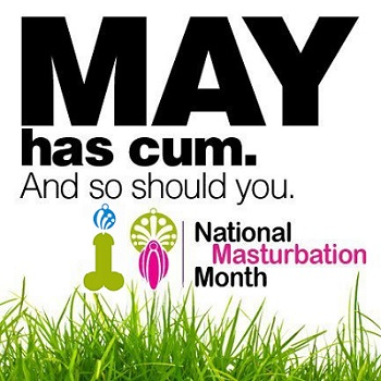 May is Masturbation Month (Robz edit)