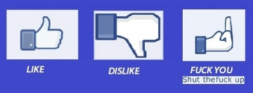 Facebook Like, Dislike, Fuck you choices