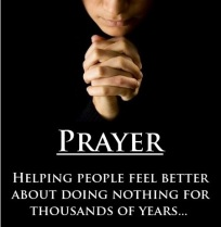 Prayer - helping people feel better about doing nothing - Copy